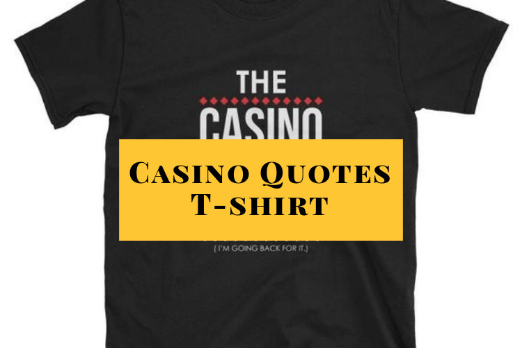 casino Quotes T-shirt